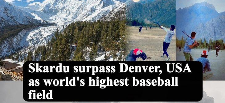 Skardu becomes world's highest baseball field